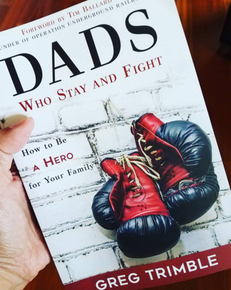 Dads Who Stay and Fight by Greg Trimble