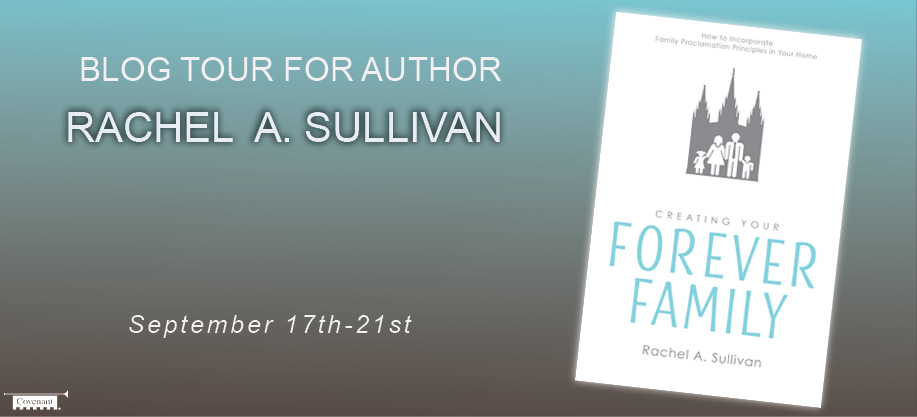 Creating Your Forever Family by Rachel A. Sullivan
