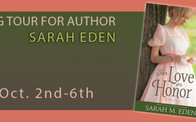 "Sarah Eden's Newest Novel ""For Love or Honor"""